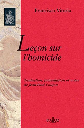 Leçon sur l'homicide: 1re traduction française du latin par Francisco Vitoria