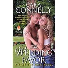 [The Wedding Favor: A Save the Date Novel] (By: Cara Connelly) [published: January, 2014]