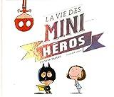La Vie des mini-héros   Tallec, Olivier