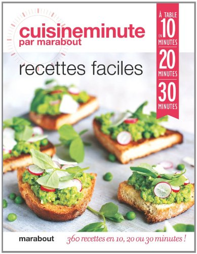 Recettes faciles : 360 recettes en 10, 20 ou 30 minutes
