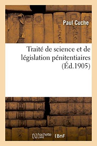 Traité de science et de législation pénitentiaires par Paul Cuche