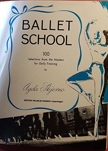 Preisvergleich Produktbild Ballet School (Ballett Schule) - 100 Selections from the Masters for Daily Training by Agda Skjerne