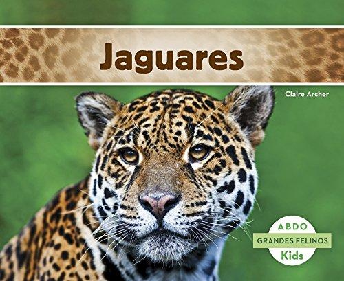 Jaguares (Abdo Kids: Grandes Felinos)