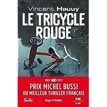 Le tricycle rouge - Prix Michel Bussi du meilleur thriller français (Hugo Thriller)
