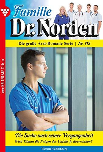 Familie Dr. Norden 712 - Arztroman: Die Suche nach seiner Vergangenheit