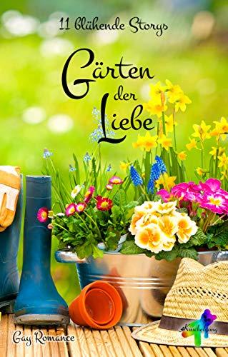Gärten der Liebe: 11 blühende Storys
