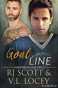 Goal Line (Harrisburg Railers Book 6) by [Scott, RJ , Locey, V.L.]