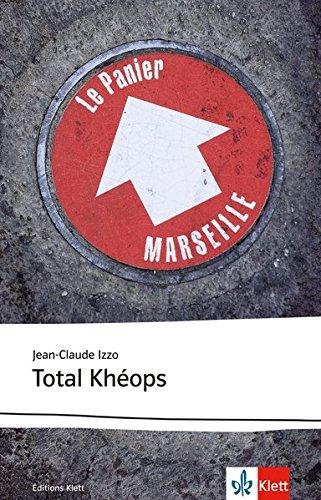 Total Khéops: Schulausgabe für das Niveau B2. Französischer Originaltext mit Annotationen (Éditions Klett) by Jean-Claude Izzo (2012-08-13)