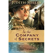 In the Company of Secrets (Postcards from Pullman Series #1) by Judith Miller (2007-04-01)