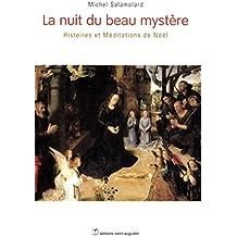 La nuit du beau mystère: histoires et méditations de Noël