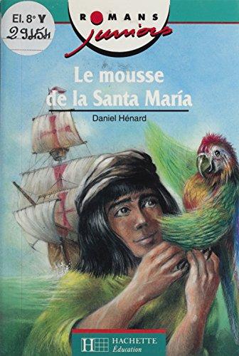 La Mousse de Santa Maria (Romans juniors) par Daniel Hénard