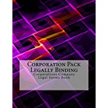Corporation Pack - Legally Binding: Corporations Company - Legal Forms Book