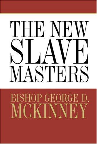 The New Slave Masters por George McKinney