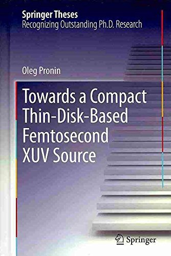 towards-a-compact-thin-disk-based-femtosecond-xuv-source-by-author-oleg-pronin-published-on-septembe