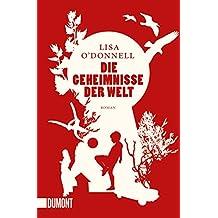 Die Geheimnisse der Welt: Roman (Taschenbücher)