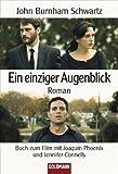 Ein einziger Augenblick: Buch zum Film mit Joaquin Phoenix und Jennifer Connelly (Goldmanns Taschenbücher)