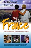 Going to Live in France: Your Practical Guide to Life and Work in France (How to) by Hart, Alan ( 2003 )