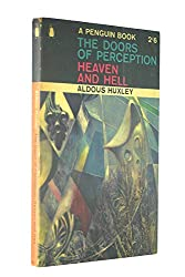 THE DOORS OF PERCEPTION; HEAVEN AND HELL