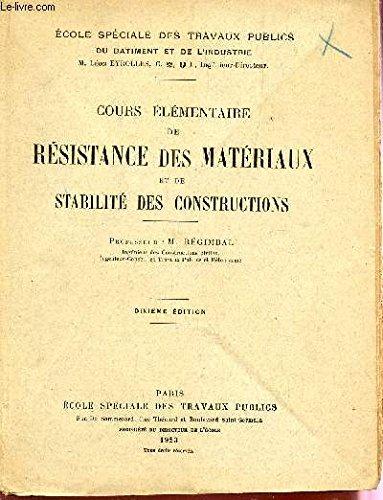 COURS ELEMENTAIRE DE RESISTANCE DES MATERIAUX ET DES CONSTRUCTIONS / DIXIEME EDITION. par REGIMBAL M.