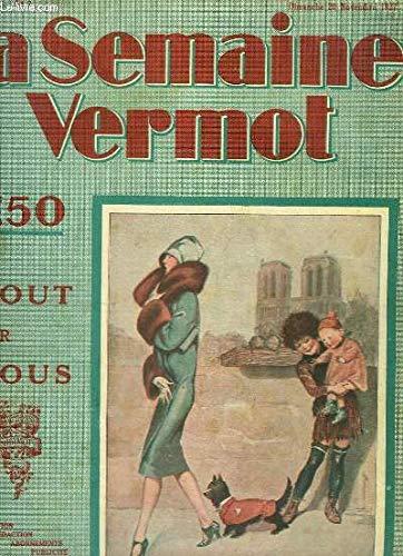 La Semaine Vermot de tout pour tous, N°2, 1ère année : Le Bel au Bois Dormant, par HENRIOT - Chez les Papous en Révolte - La Lapin Angora - Equitation (scène de cirque), illustré par CUVILLIER... par BOHNER M. & COLLECTIF
