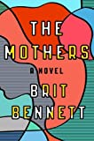 Front cover for the book The Mothers: A Novel by Brit Bennett