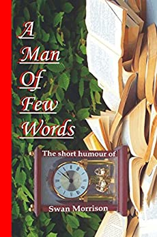 A Man of Few Words (English Edition) von [Morrison, Swan]