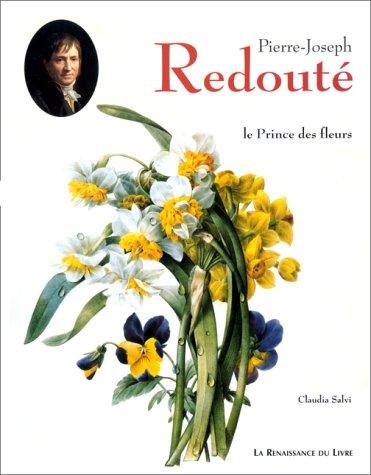 PIERRE-JOSEPH REDOUTE : LE PRINCE DES FLEURS par Claudia Salvi
