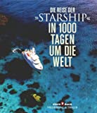 Die Reise der 'Starship', In 1000 Tagen um die Welt - Michael Poliza, Peter Sandmeyer