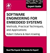{ SOFTWARE ENGINEERING FOR EMBEDDED SYSTEMS: METHODS, PRACTICAL TECHNIQUES, AND APPLICATIONS } By Oshana, Robert ( Author ) [ May - 2013 ] [ Hardcover ]