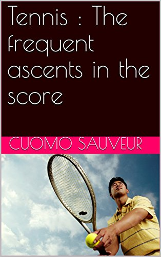 Tennis : The frequent ascents in the score (English Edition) por CUOMO SAUVEUR