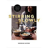 Stirring Slowly: Recipes to Restore and Revive