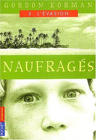 Naufrages, tome 3 : L'Évasion