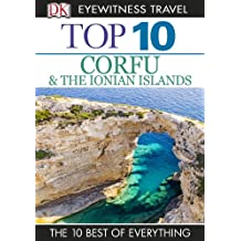 Top 10 Corfu and the Ionian Islands: Corfu & the Ionian Islands (DK Eyewitness Travel Guide)