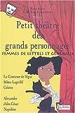 Petit théâtre des grands personnages, tome 6 - Femmes de lettres et généraux
