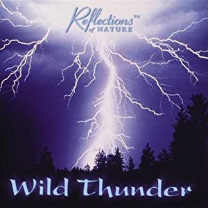Reflections Of Nature -  Wild Thunder