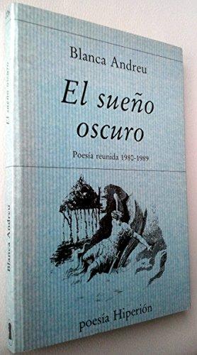 El sueño oscuro: (poesía reunida, 1980-1989) (Poesía Hiperión) por Blanca Andreu