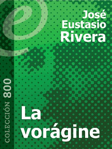 la-voragine-annotated-spanish-edition