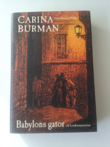 Babylons gator : ett London mysterium por Carina Burman