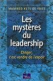 Les mystères du leadership - Diriger, c'est vendre de l'espoir