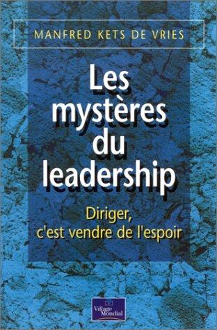 Les mystres du leadership : Diriger, c'est vendre de l'espoir