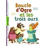 BOUCLE D'OGRE ET LES 3 OURS