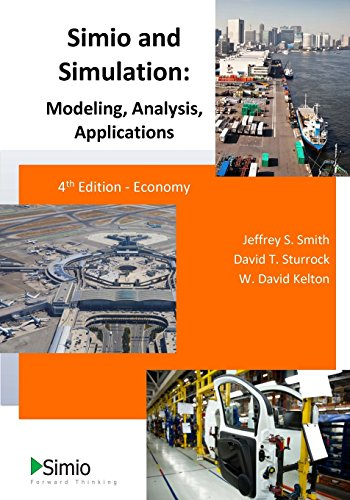 Simio and Simulation: Modeling, Analysis, Applications: 4th Edition - Economy
