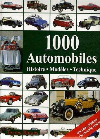 1000 Automobiles : Histoire, modèles, technique