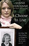 I Choose to Live by Sabine Dardenne (2005-04-21)
