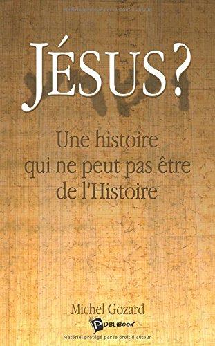 Jésus ? Une histoire qui ne peut pas être de l'Histoire