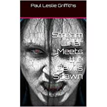 Stream Liner Meets the Devils Spawn (Stream Liner Series Book 2)