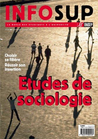 Les Études de sociologie : Choisir sa filière - Réussir son insertion