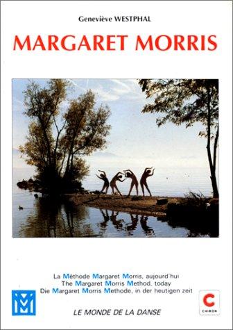 MARGARET MORRIS. La méthode Margaret Mo...