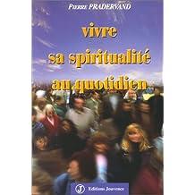 Vivre sa spiritualité au quotidien