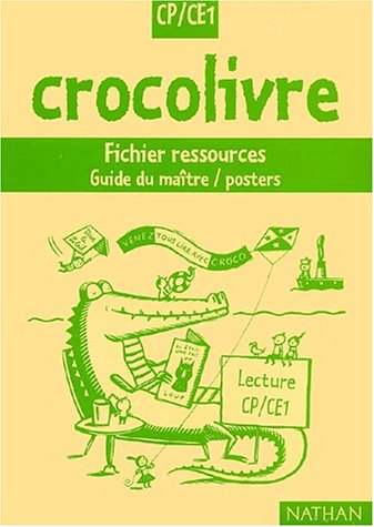 Crocolivre CP, fichier ressources, numéro 3 par Collectif